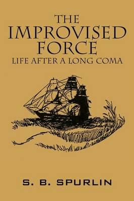 The Improvised Force: Life After a Long Coma (Paperback)