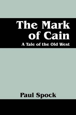 The Mark of Cain: A Tale of the Old West (Paperback)