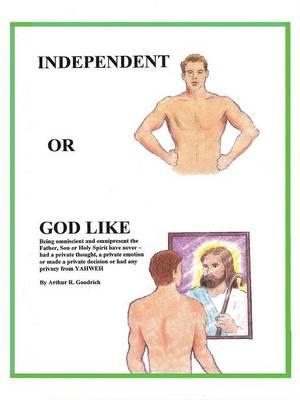 Independent or God Like (Paperback)