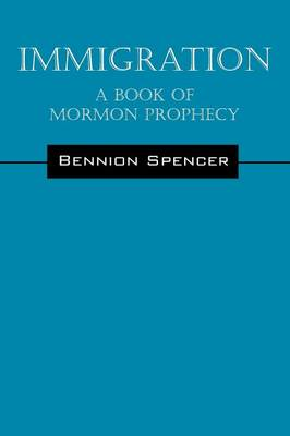 Immigration: A Book of Mormon Prophecy (Paperback)