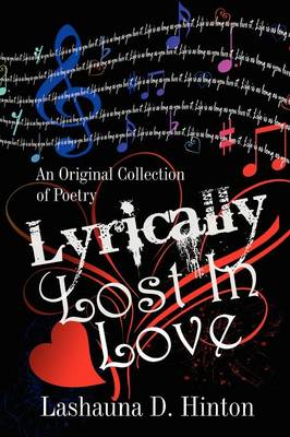 Lyrically Lost in Love: An Original Collection of Poetry (Paperback)