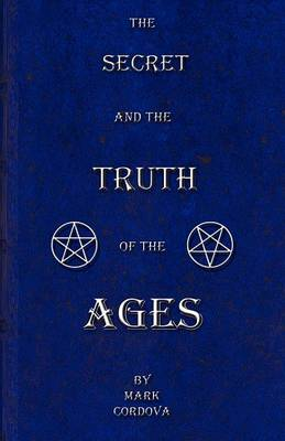 The Secret and the Truth of the Ages (Paperback)