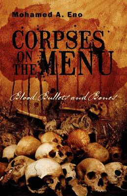 Corpses on the Menu: Blood, Bullets and Bones (Paperback)