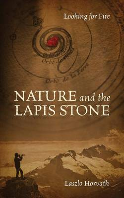 Nature and the Lapis Stone: Looking for Fire (Paperback)