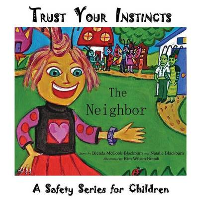 Trust Your Instincts: The Neighbor - A Safety Series for Children (Paperback)