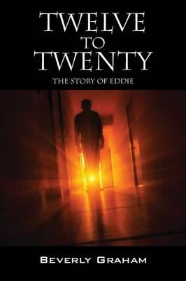 Twelve to Twenty: The Story of Eddie (Paperback)