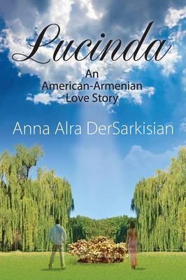 Lucinda: An American-Armenian Love Story (Paperback)