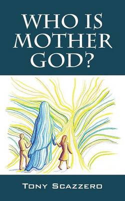 Who Is Mother God? (Paperback)