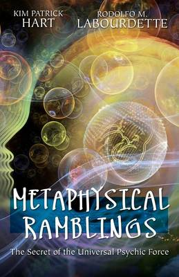 Metaphysical Ramblings: The Secret of the Universal Psychic Force (Paperback)