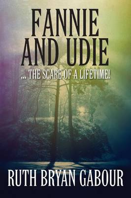 Fannie and Udie: ... the Scare of a Lifetime! (Paperback)