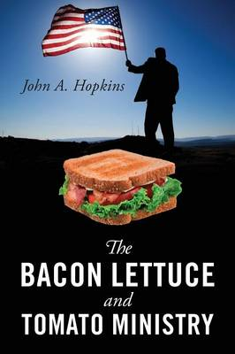 The Bacon Lettuce and Tomato Ministry (Paperback)
