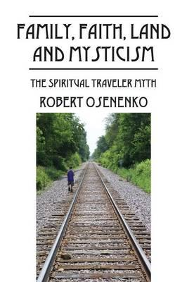 Family, Faith, Land and Mysticism: The Spiritual Traveler Myth (Paperback)