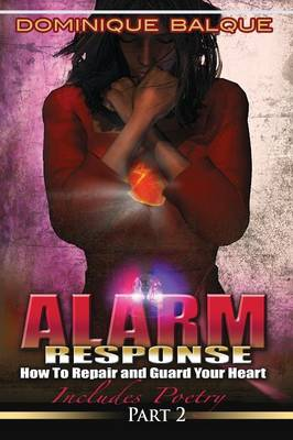 Alarm Response: How to Repair and Guard Your Heart (Paperback)
