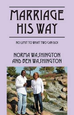 Marriage His Way: No Limit to What Two Can Do! (Paperback)