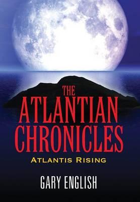 The Atlantian Chronicles: Atlantis Rising (Hardback)