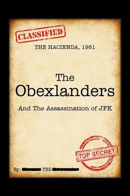 The Obexlanders: And the Assassination of JFK (Paperback)