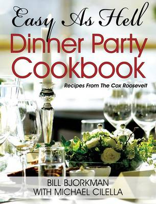 Easy as Hell Dinner Party Cookbook: Recipes from the Cox Roosevelt (Hardback)