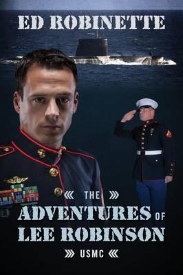 The Adventures of Lee Robinson: USMC (Paperback)