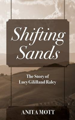 Shifting Sands: The Story of Lucy Gililland Raley (Paperback)