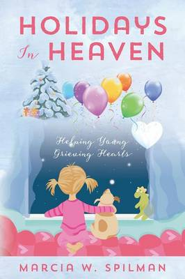 Holidays In Heaven: Helping Young Grieving Hearts (Paperback)