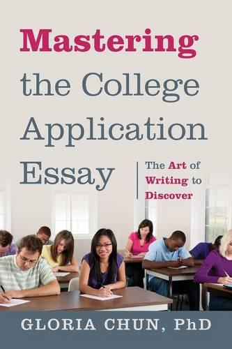 Mastering the College Application Essay: The Art of Wrting to Discover (Paperback)