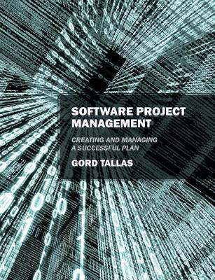 Software Project Management: Creating and Managing a Successful Plan (Paperback)