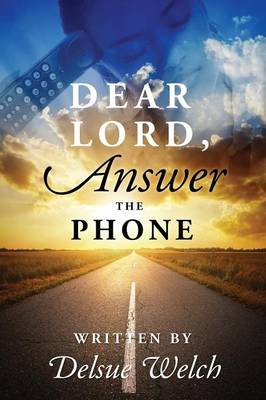 Dear Lord, Answer the Phone (Paperback)