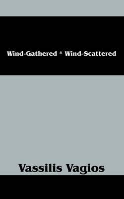 Wind-Gathered * Wind-Scattered (Paperback)