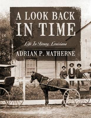 A Look Back in Time: Life in Bourg, Louisiana (Paperback)