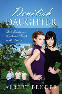 Devilish Daugher: Dark Secrets and Mysterious Events in the Family (Paperback)