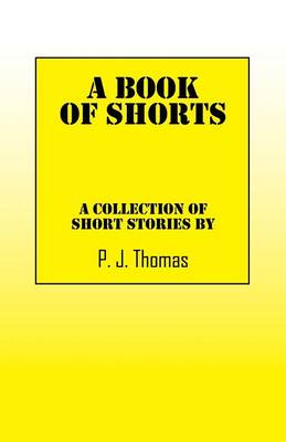 A Book of Shorts: A Collection of Short Stories by (Paperback)