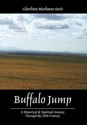Buffalo Jump: A Historical & Spiritual Journey Through the 20th Century (Hardback)