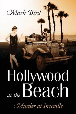 Hollywood at the Beach: Murder at Inceville (Paperback)