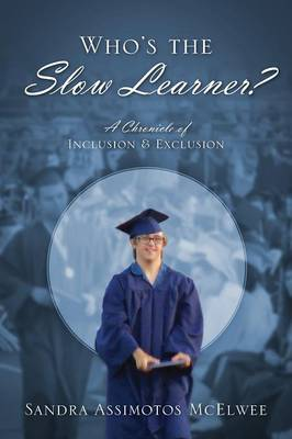 Who's the Slow Learner? a Chronicle of Inclusion and Exclusion (Paperback)