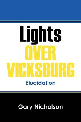 Lights Over Vicksburg: Elucidation (Paperback)