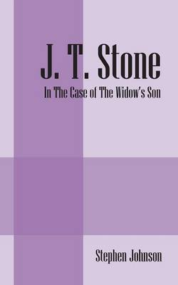 J. T. Stone: In the Case of the Widow's Son (Paperback)