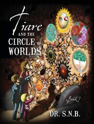 Tiare and the Circle of Worlds: Book 1 (Hardback)