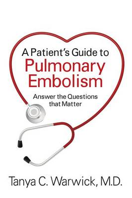 A Patient's Guide to Pulmonary Embolism: Answer the Questions That Matter (Paperback)