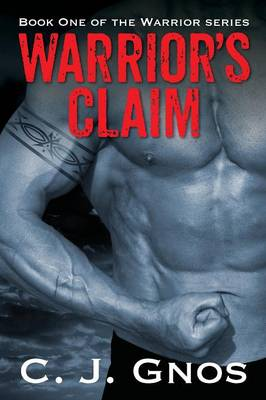 Warrior's Claim: Book One of the Warrior Series (Paperback)