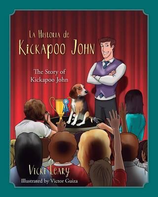 La Historia de Kickapoo John (Spanish and English): The Story of Kickapoo John (Paperback)