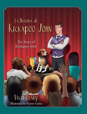 La Historia de Kickapoo John (Spanish and English): The Story of Kickapoo John (Hardback)