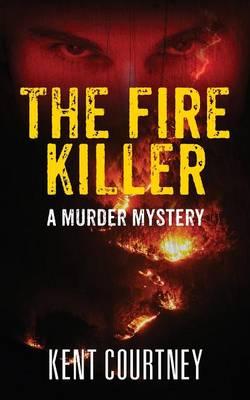 The Fire Killer: A Murder Mystery (Paperback)