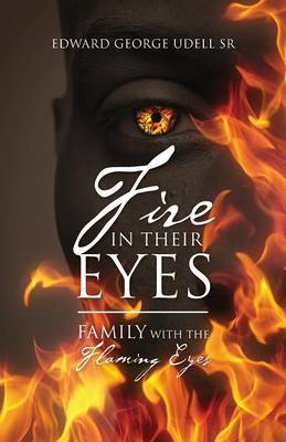 Fire in Their Eyes: Family with the Flaming Eyes (Paperback)
