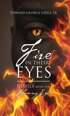 Fire in Their Eyes: Family with the Flaming Eyes (Hardback)