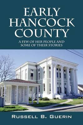 Early Hancock County: A Few of Her People and Some of Their Stories (Paperback)