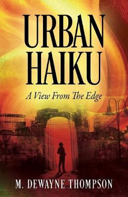 Urban Haiku: A View From The Edge (Paperback)