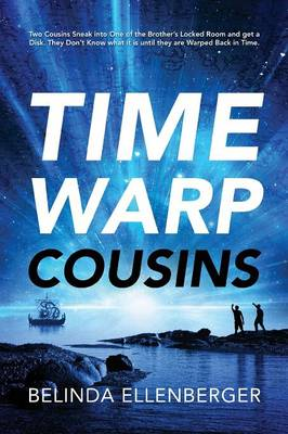 Time Warp Cousins: Two Cousins Sneak Into One of the Brother's Locked Room and Get a Disk. They Don't Know What It Is Until They Are Warp (Paperback)