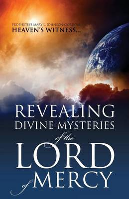 Revealing Divine Mysteries of the Lord of Mercy (Paperback)