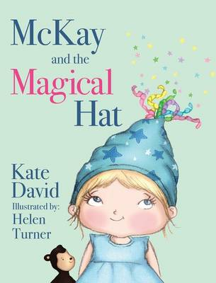 McKay and the Magical Hat: Illustrated by Helen Turner (Hardback)