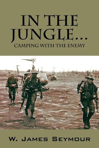 In the Jungle... Camping with the Enemy (Paperback)